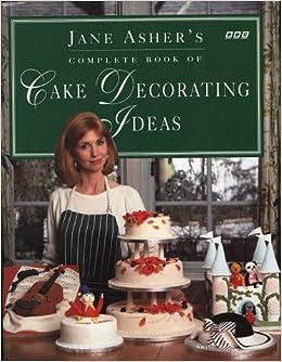 Jane Asher Cake Decorating Books : Jane Asher s Book of Cake Decorating Ideas: Amazon.co.uk ...