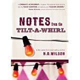 Notes from the Tilt-A-Whirl ~ N.D. Wilson