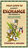 Field Guide to Microsoft(r) Exchange (0735610584) by Nelson CPA, Stephen L