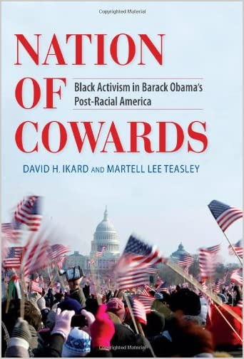 Nation of cowards : black activism in Barack Obama's post-racial America