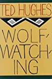 Wolfwatching (0374523258) by Hughes, Ted