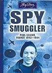 My Story: Spy Smuggler