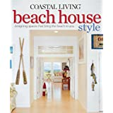 "Coastal Living Beach House Style: Designing Spaces That Bring the Beach to Youvon ""Editors of Coastal..."""