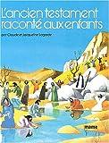 echange, troc Claude Lagarde, Jacqueline Lagarde - L'Ancien Testament raconté aux enfants