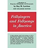 img - for [(Folk Singers and Folk Songs in America: A Handbook of Biography, Bibliography and Discography)] [Author: Ray McKinley Lawless] published on (November, 1981) book / textbook / text book