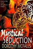 Mystical Seduction: full-length sensual paranormal romance (The Protectors)