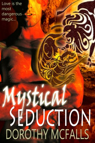 Mystical Seduction: full-length sensual paranormal romance (The Protectors) by Dorothy McFalls