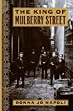 The King of Mulberry Street (0385746539) by Napoli, Donna Jo