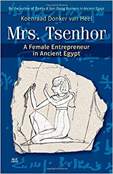 Mrs. Tsenhor: A Female Entrepreneur In Ancient Egypt