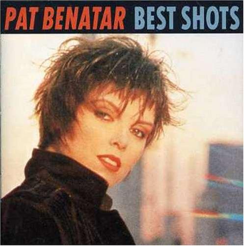 Pat Benatar - Best shots (compilation, 1987) - Zortam Music