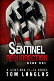 img - for Sentinel Resurrection (Book One): A Nazi Thriller and Spy Conspiracy from the Congo to Patagonia (The Sentinel Files: Resurrection 1) book / textbook / text book