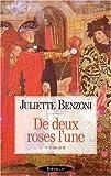 echange, troc Juliette Benzoni - De deux roses l'une