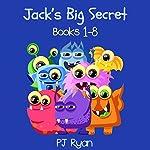 Jack's Big Secret: Books 1-8: A Fun Short Story Series for Children Ages 8-10 | PJ Ryan