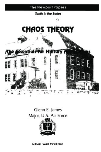 Chaos Theory:  The Essentials for Military Applications: Naval War College Newport Papers 10