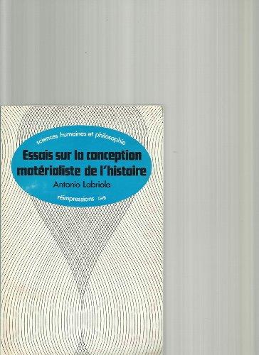 Essais sur la conception matérialiste de l'histoire (Reimpressions G E B. sciences humaines et philosophie)