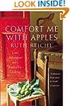 Comfort Me With Apples: Love, Adventu...