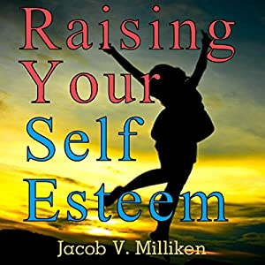 Raising Your Self Esteem: Overcoming Pessimistic Patterns Audiobook