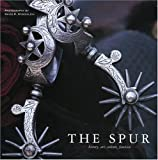 The Spur: History, Art, Culture, Function (Cowboy Gear Series)