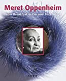 Meret Oppenheim: From Breakfast In Fur And Back Again (German Edition)