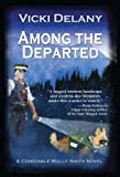 Among the Departed: A Constable Molly Smith Mystery (Constable Molly Smith Series Book 5)
