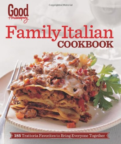 good-housekeeping-family-italian-cookbook-185-trattoria-favorites-to-bring-everyone-together