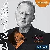 Entretien avec Jean Teulé (Collection L'écrivain) | Jean Teulé, Jean-Luc Hees