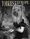 Yorkies in Europe (0763142298) by Hutchinson, Robert