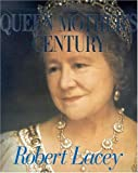 The Queen Mother's Century (0316511544) by Lacey, Robert
