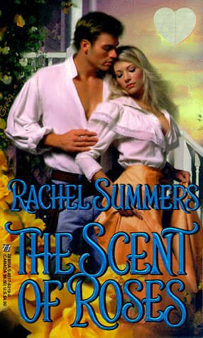 The Scent of Roses (Zebra Splendor Historical Romances), Rachel Summers