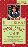Fresh Start for Soup (Fresh Start Cookbooks) (0804117047) by Rosso, Julee