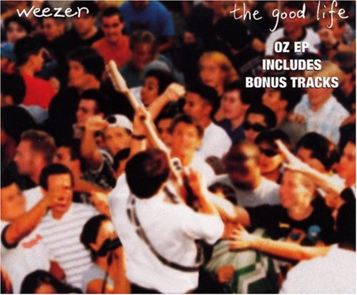 weezer - The Good Life - Zortam Music