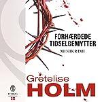 Forhærdede tidselgemytter   Gretelise Holm