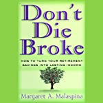Don't Die Broke | Margaret A. Malaspina