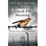 Man's Search For Meaning: The classic tribute to hope from the Holocaustby Viktor E Frankl