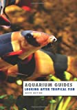 Kevin Wilson Aquarium Guide: Looking After Tropical Fish