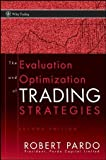 The Evaluation and Optimization of Trading Strategies (Wiley Trading)