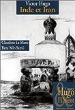 echange, troc Claudine Le Blanc, Reza Mir-Samii - Victor Hugo, Inde et Iran