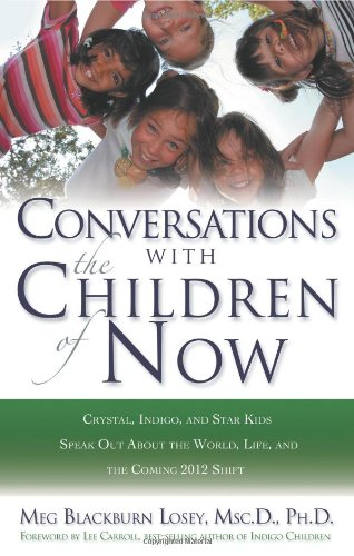 Conversations with the Children of Now: Crystal, Indigo, and Star Kids Speak About the World, Life, and the Coming 2012 Shift new original offer p n 10042 touch s creen glass page 1 page 1