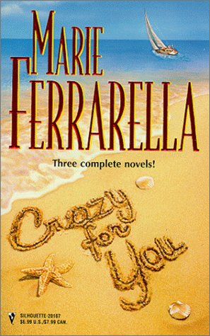 Crazy for You (Harlequin By Request 3's) (By Request 3's), MARIE FERRARELLA