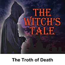 The Witch's Tale: The Troth of Death  by Alonzo Deen Cole Narrated by Miriam Wolfe