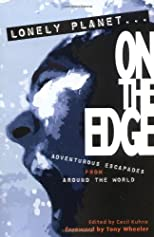 Lonely Planet on the Edge: Extreme Travel (Journeys Series)