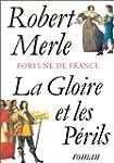 FORTUNE DE FRANCE T.11 : LA GLOIRE ET...