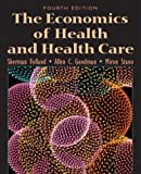 Economics of Health and Health Care, The (4th Edition) (Prentice-Hall Series in Economics)