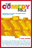 "The Comedy Bible: From Stand-up to Sitcom--The Comedy Writers Ultimate ""How To"" Guide"