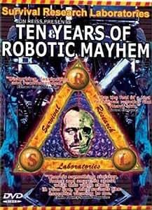Survival Research Laboratories - Ten Years of Robotic Mayhem