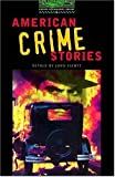 American Crime Stories: 2500 Headwords (Oxford Bookworms Library)