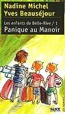 Les enfants de Belle-Rive, Tome 1 : Panique au Manoir par Michel