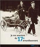echange, troc Sylvie Bonin - Je me souviens du 17e arrondissement