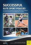 img - for Successful Elite Sport Policies: An International Comparison of the Sports Policy Factors Leading to International Sporting Success (SPLISS 2.0) in 15 Nations by Simon Shibli (2015-09-24) book / textbook / text book