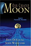 img - for Our Created Moon: Earth's Fascinating Neighbor book / textbook / text book